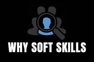 WHY-SOFT-SKILLS-ARE-SO-IMPORTANT