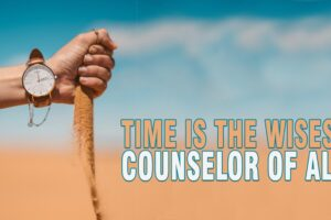 Time-is-the-wisest-counselor-of-all.